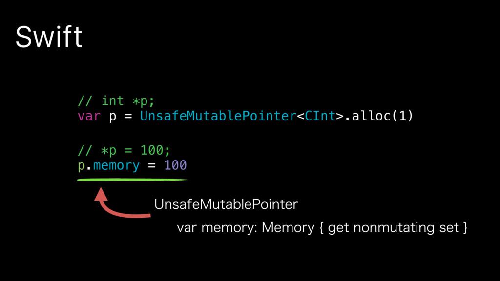 Swift // int *p; var p = UnsafeMutablePointer<C...