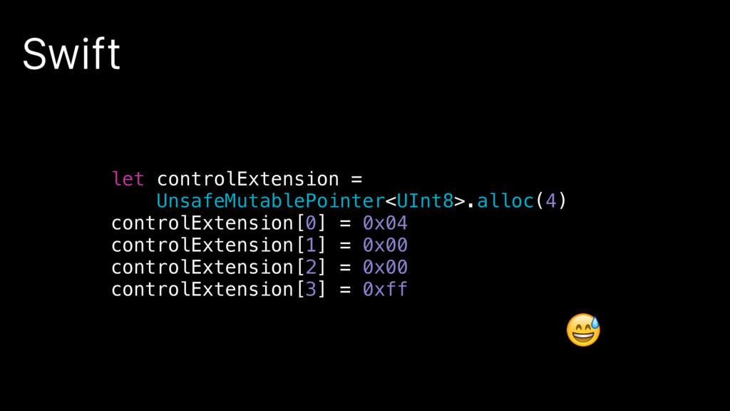 Swift  let controlExtension = UnsafeMutablePoin...