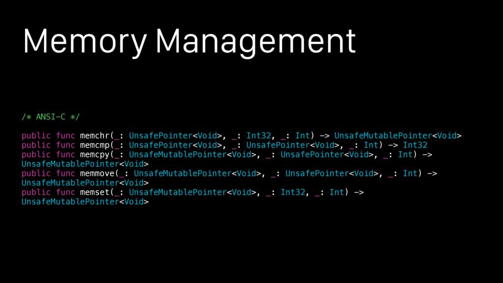 Memory Management /* ANSI-C */ public func memc...