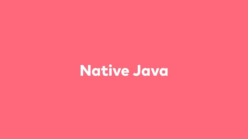 Native Java