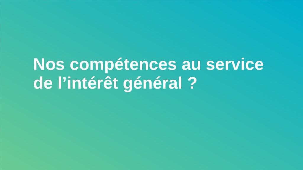 Nos compétences au service de l'intérêt général...