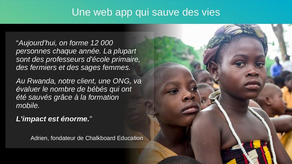 """Une web app qui sauve des vies """"Aujourd'hui, on..."""