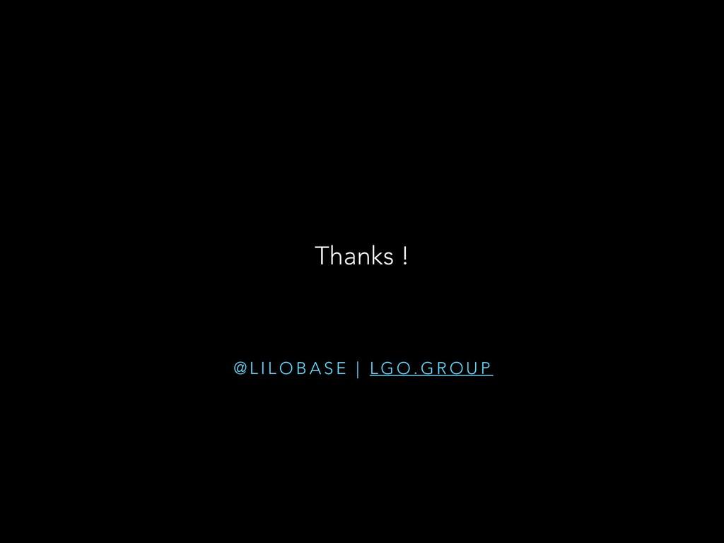 @ L I L O B A S E | L G O . G R O U P Thanks !