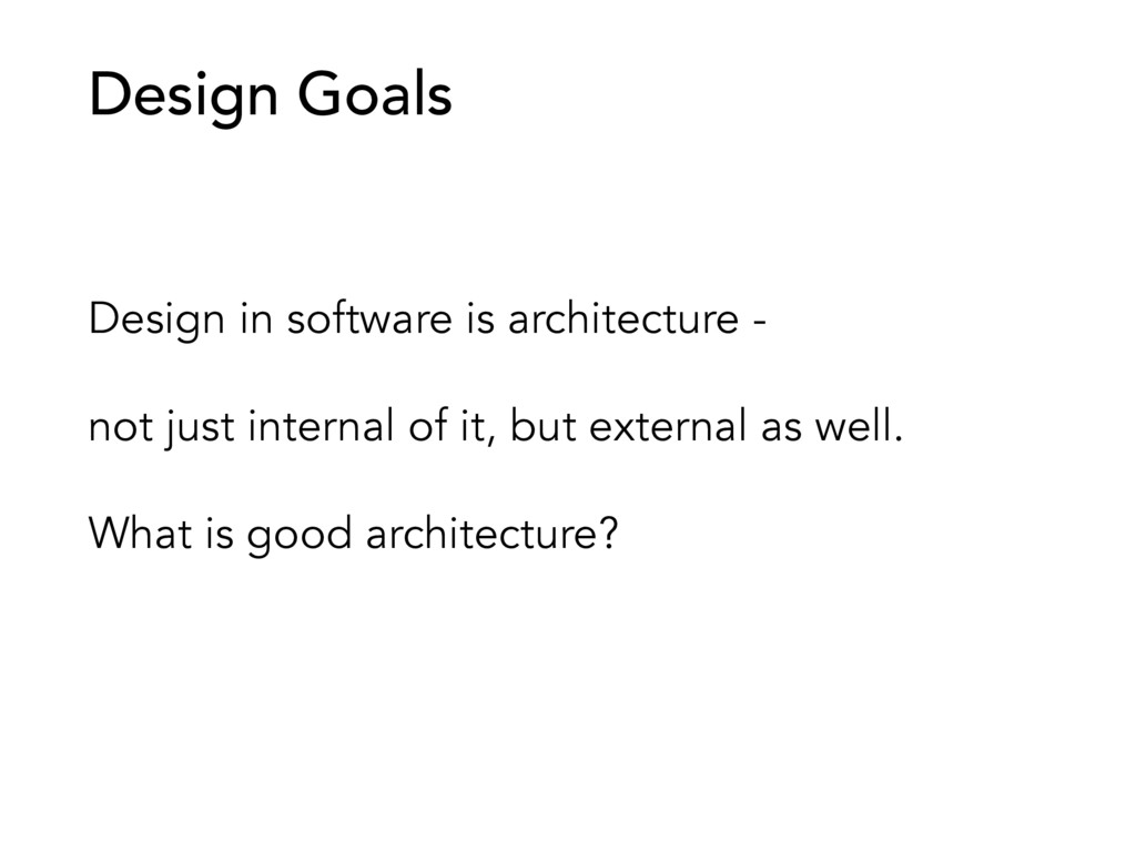 Design in software is architecture - not just i...