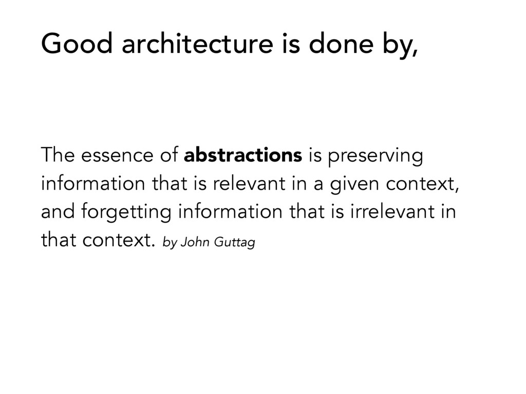The essence of abstractions is preserving infor...