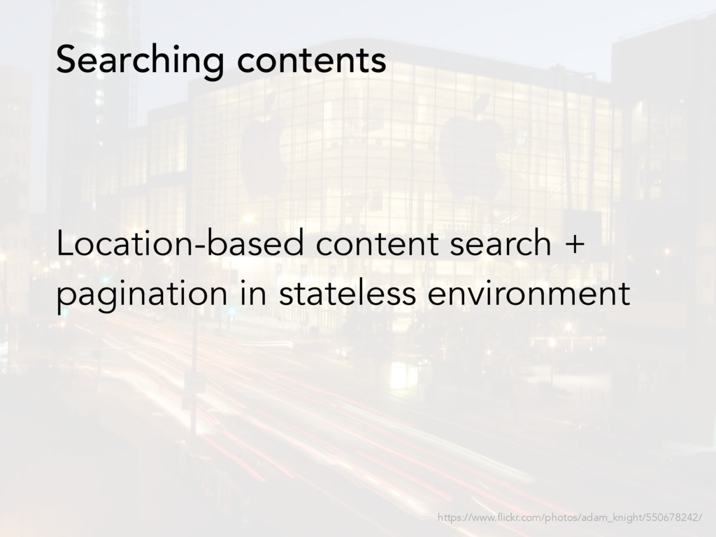 Location-based content search + pagination in s...