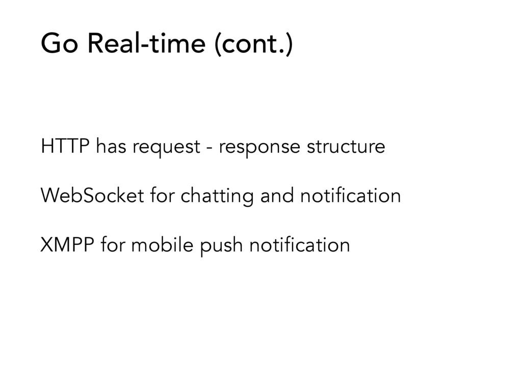HTTP has request - response structure WebSocket...