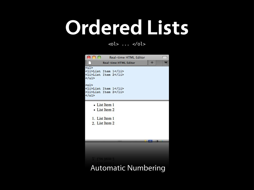 Ordered Lists <ol> ... </ol> Automatic Numbering