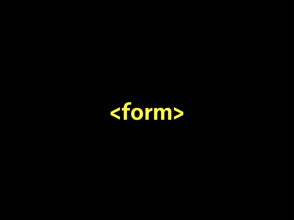 <form>