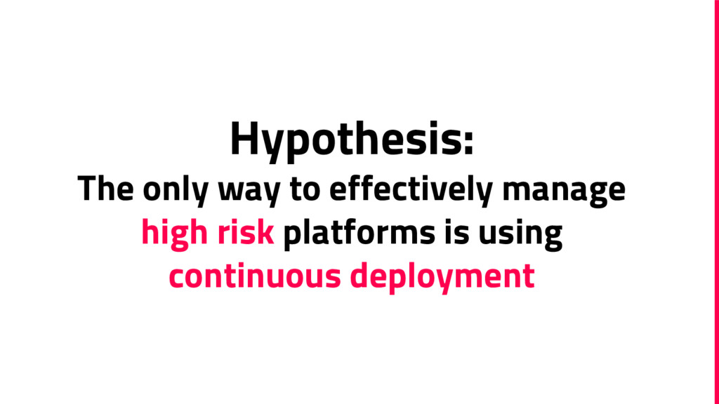Hypothesis: The only way to effectively manage ...