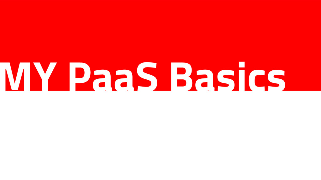 MY PaaS Basics