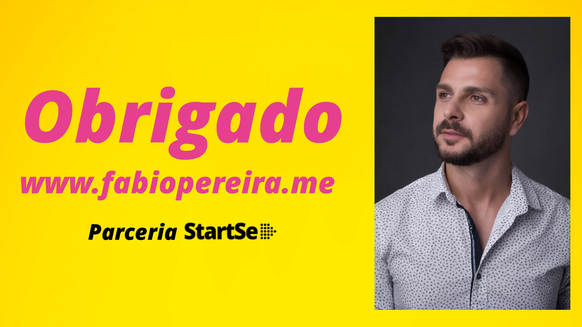 www.fabiopereira.me Obrigado Parceria