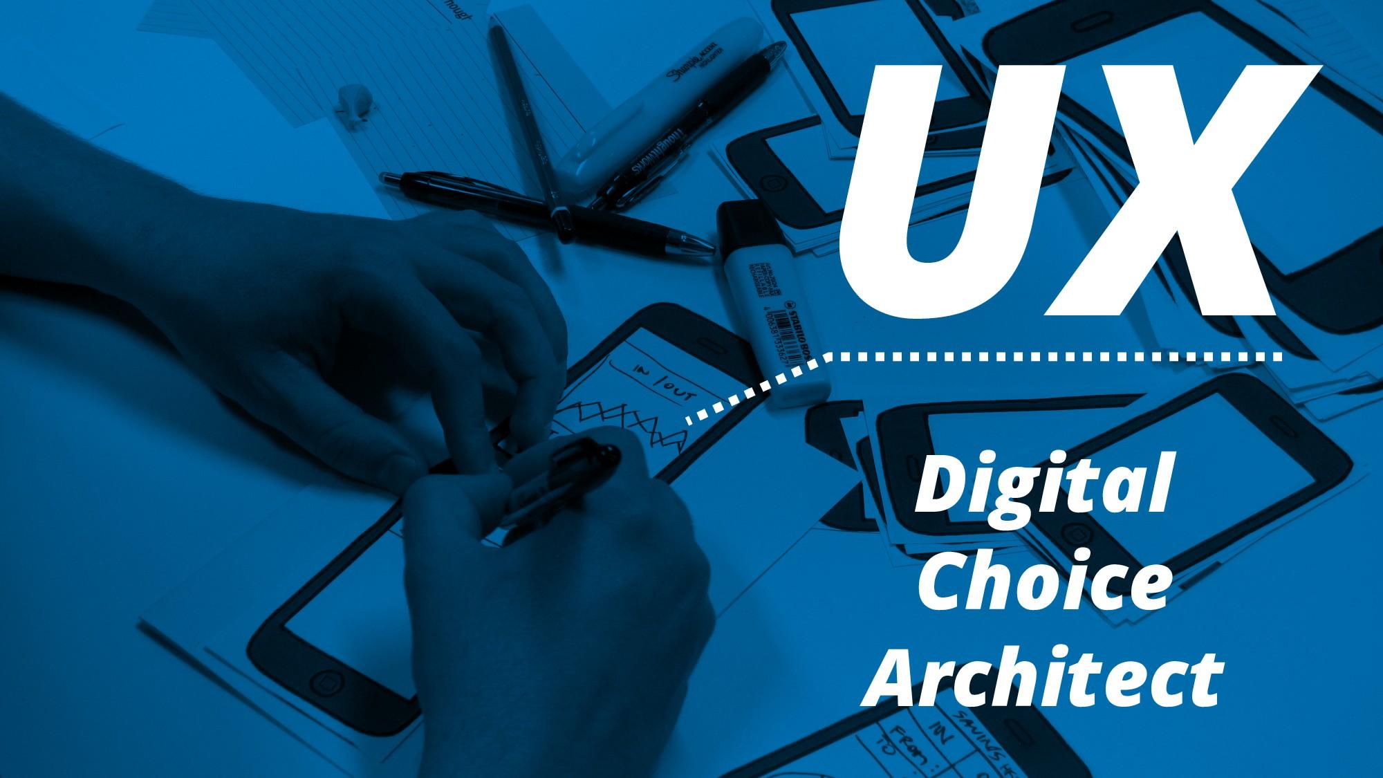 UX Digital Choice Architect
