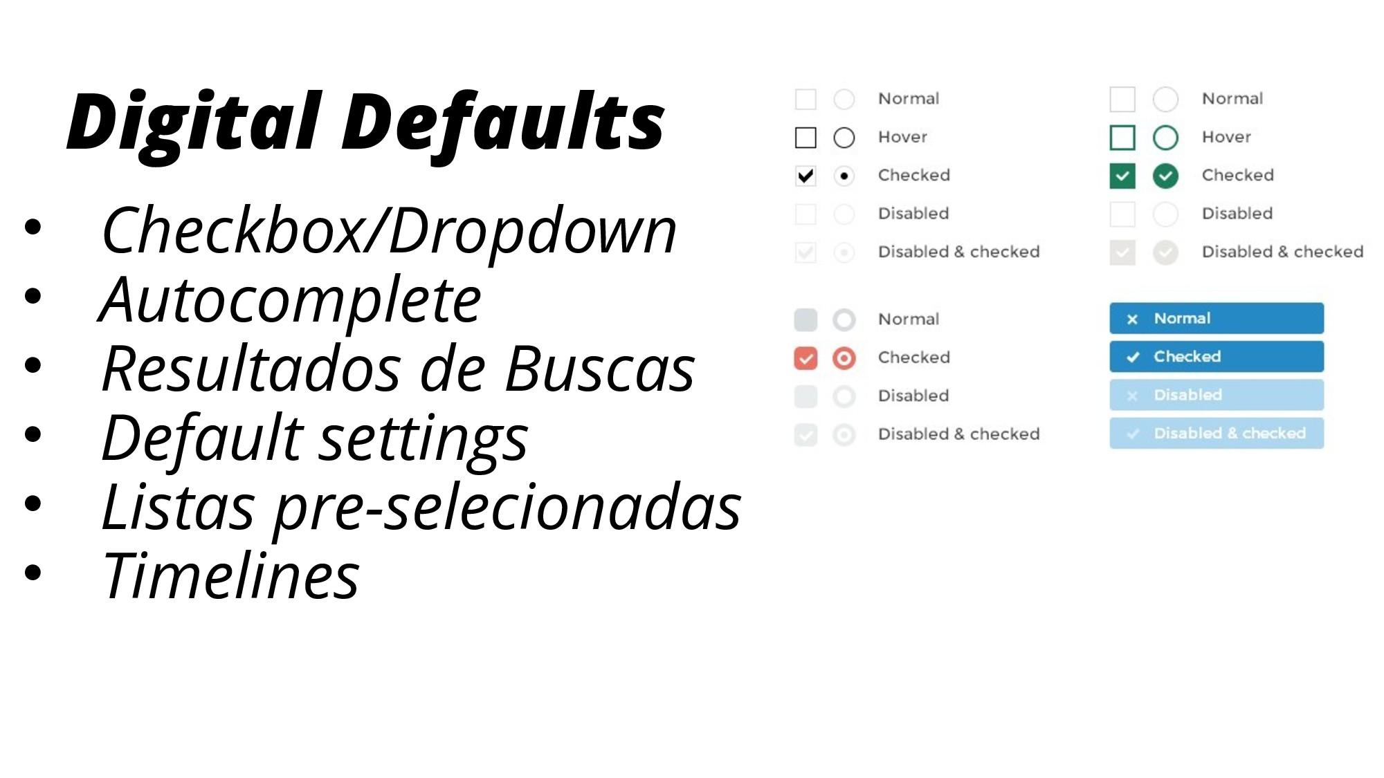 Digital Defaults • Checkbox/Dropdown • Autocomp...