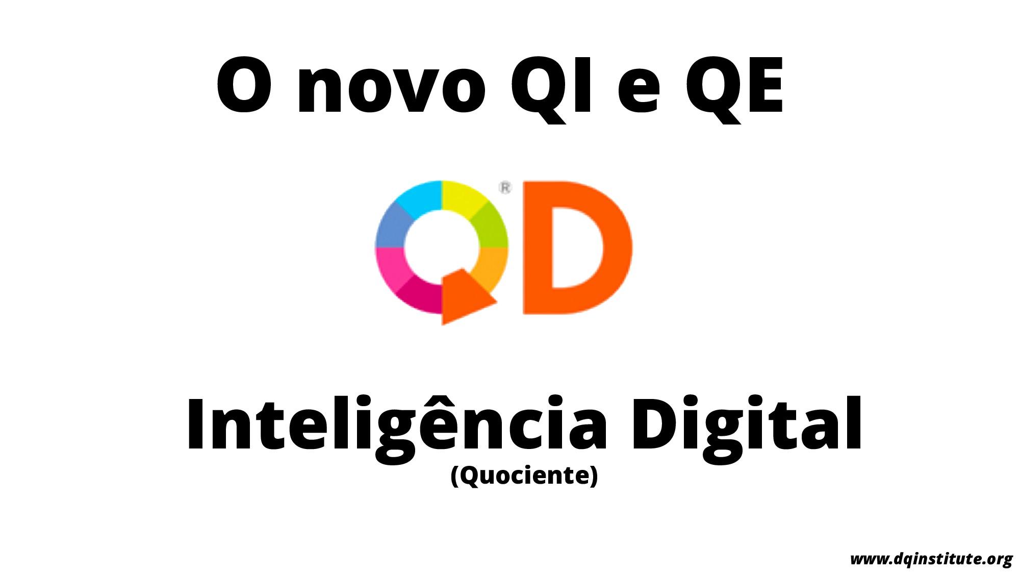 O novo QI e QE Inteligência Digital (Quociente)...