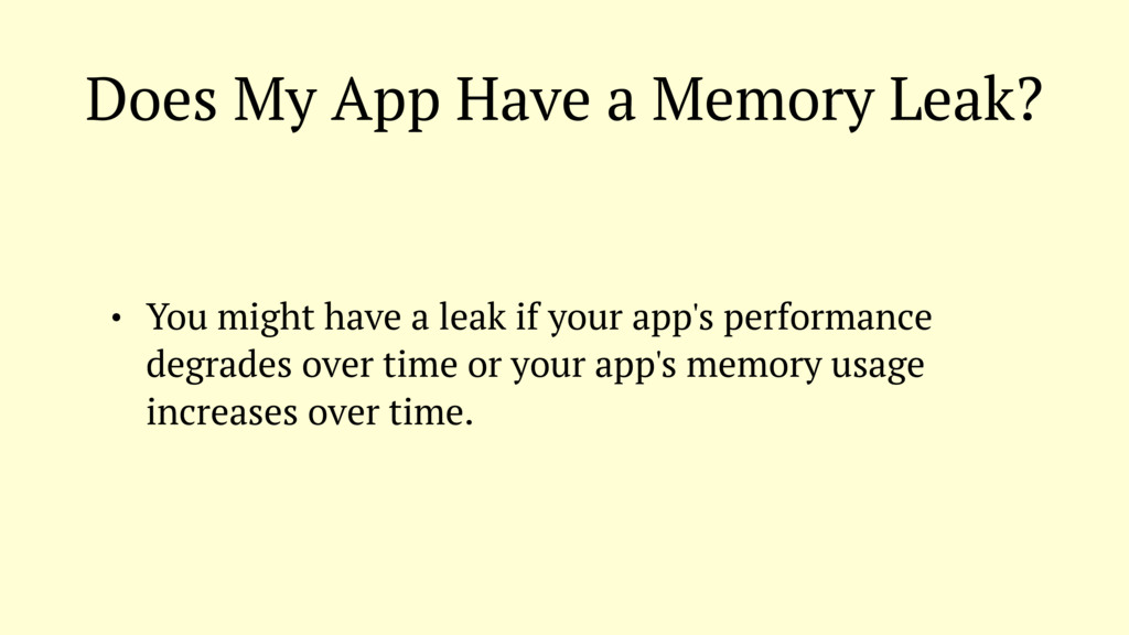 Does My App Have a Memory Leak? • You might hav...