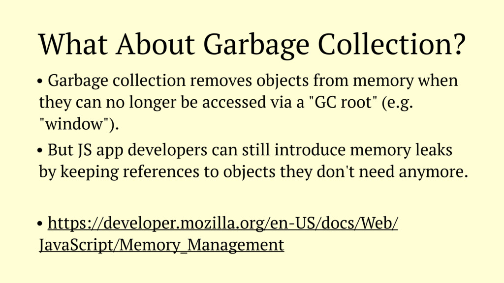 What About Garbage Collection? • Garbage collec...