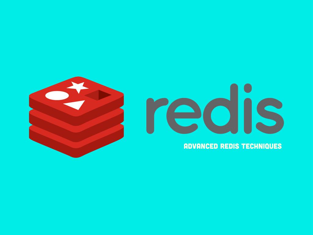 Advanced Redis Techniques