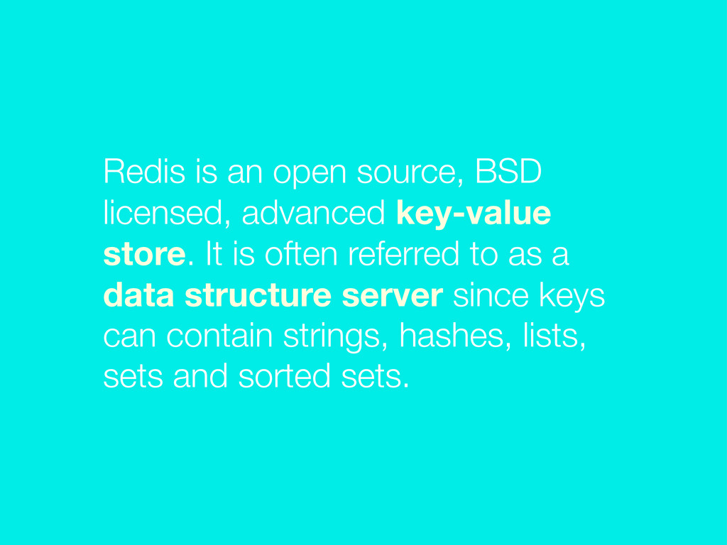 Redis is an open source, BSD licensed, advanced...
