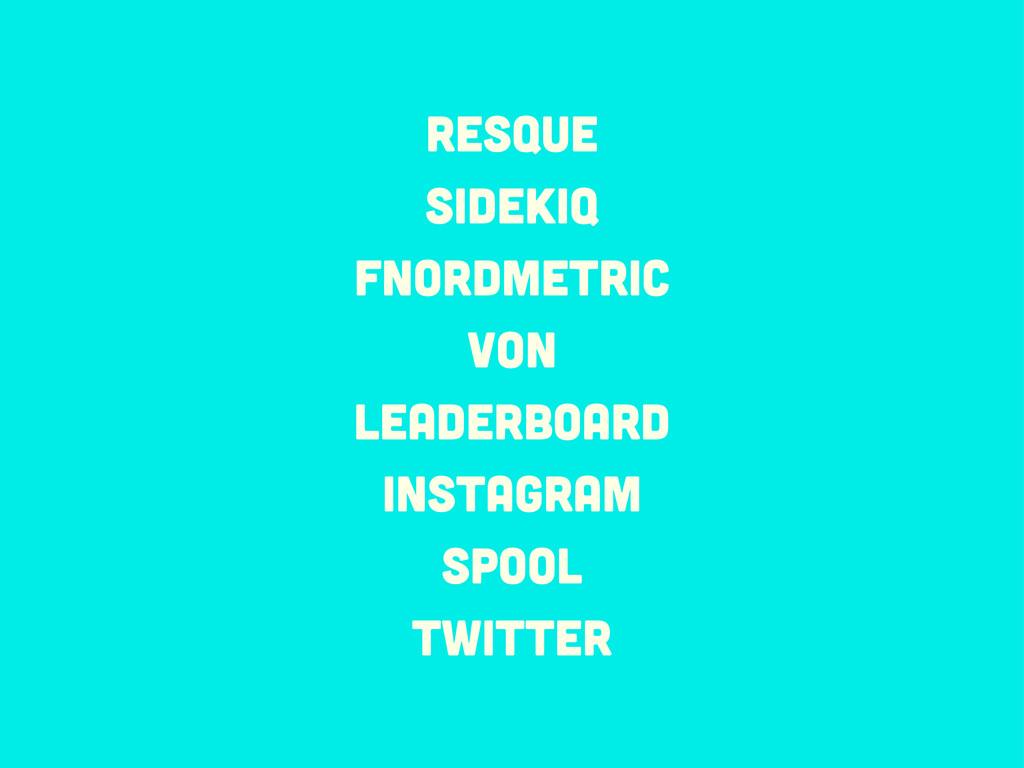 Resque Sidekiq Fnordmetric VON leaderboard inst...