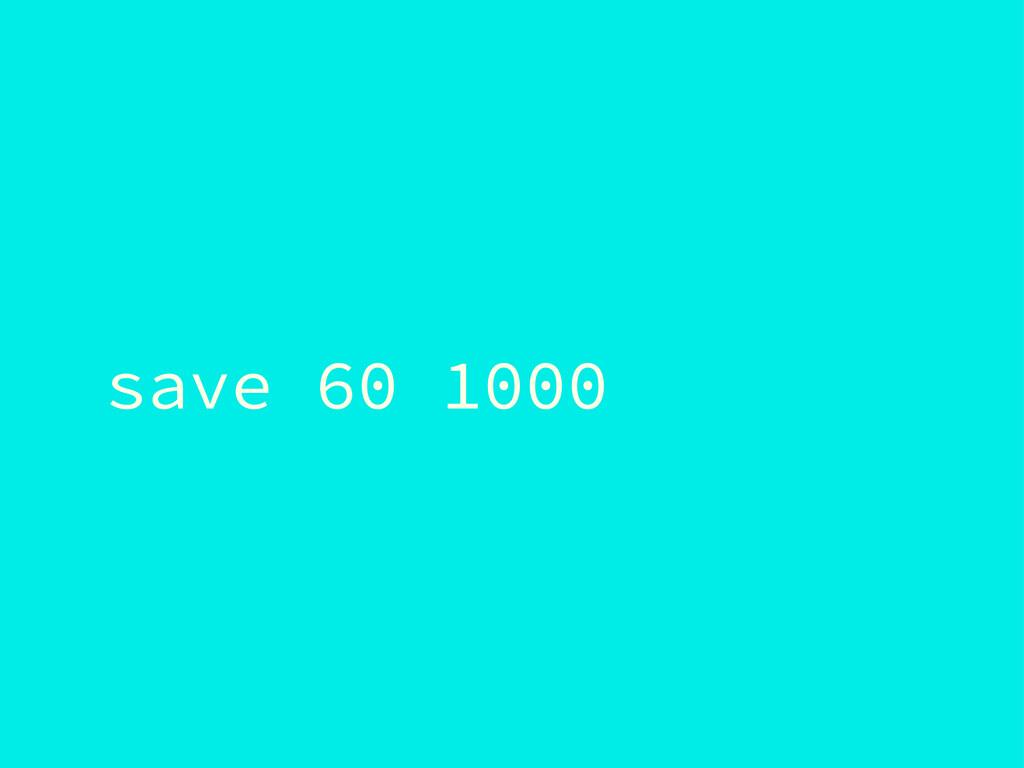 save 60 1000