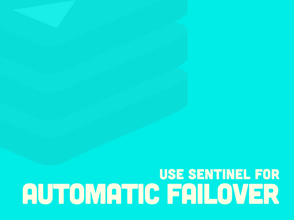 use Sentinel for automatic failover