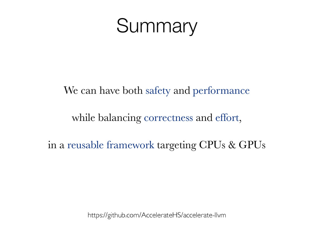 Summary We can have both safety and performance...