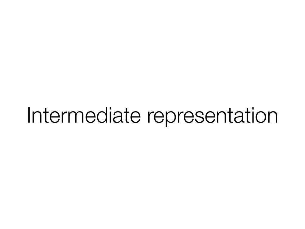 Intermediate representation