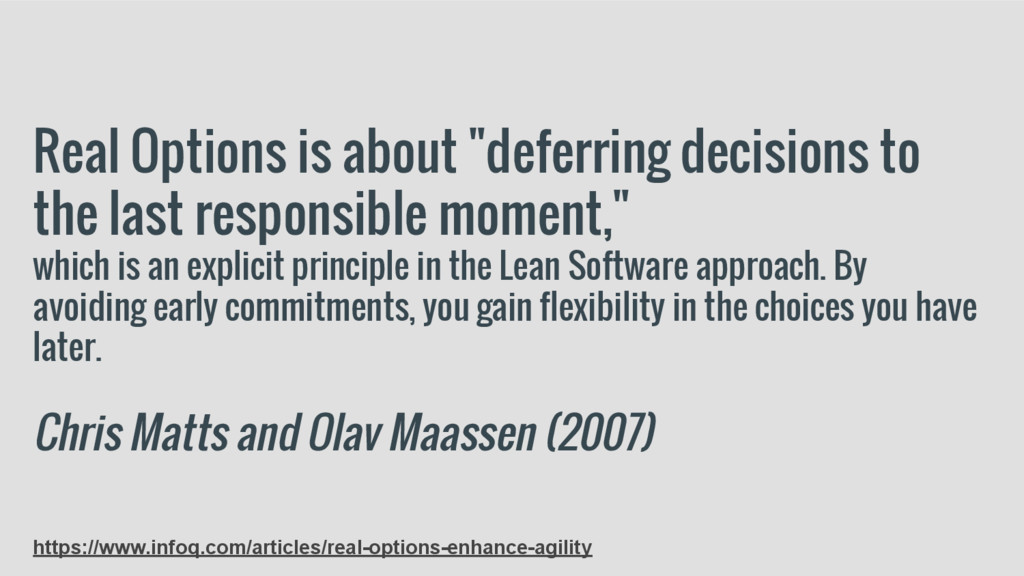 "Real Options is about ""deferring decisions to t..."