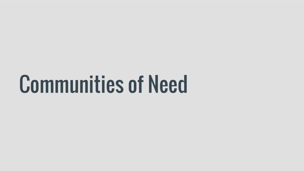 Communities of Need