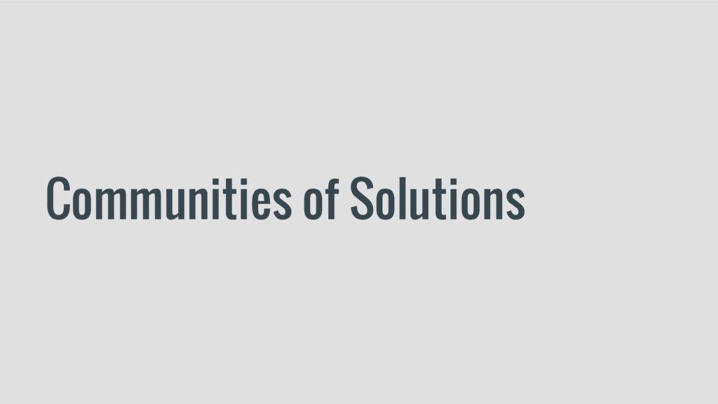 Communities of Solutions
