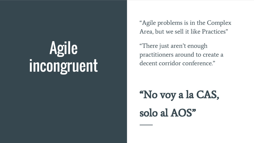 "Agile incongruent ""Agile problems is in the Com..."