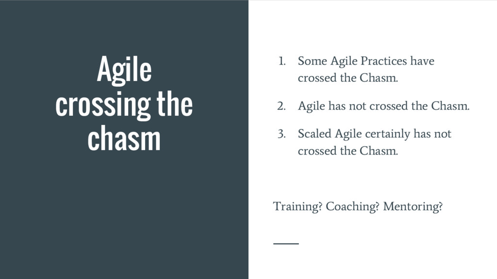Agile crossing the chasm 1. Some Agile Practice...