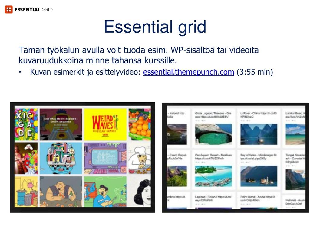 Essential grid Tämän työkalun avulla voit tuoda...