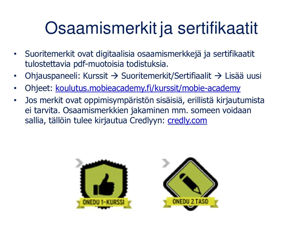 Osaamismerkit ja sertifikaatit • Suoritemerkit ...