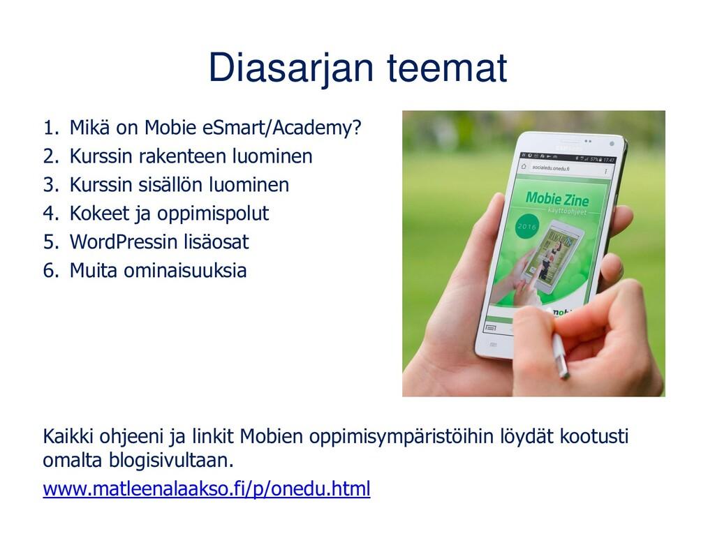 Diasarjan teemat 1. Mikä on Mobie eSmart/Academ...