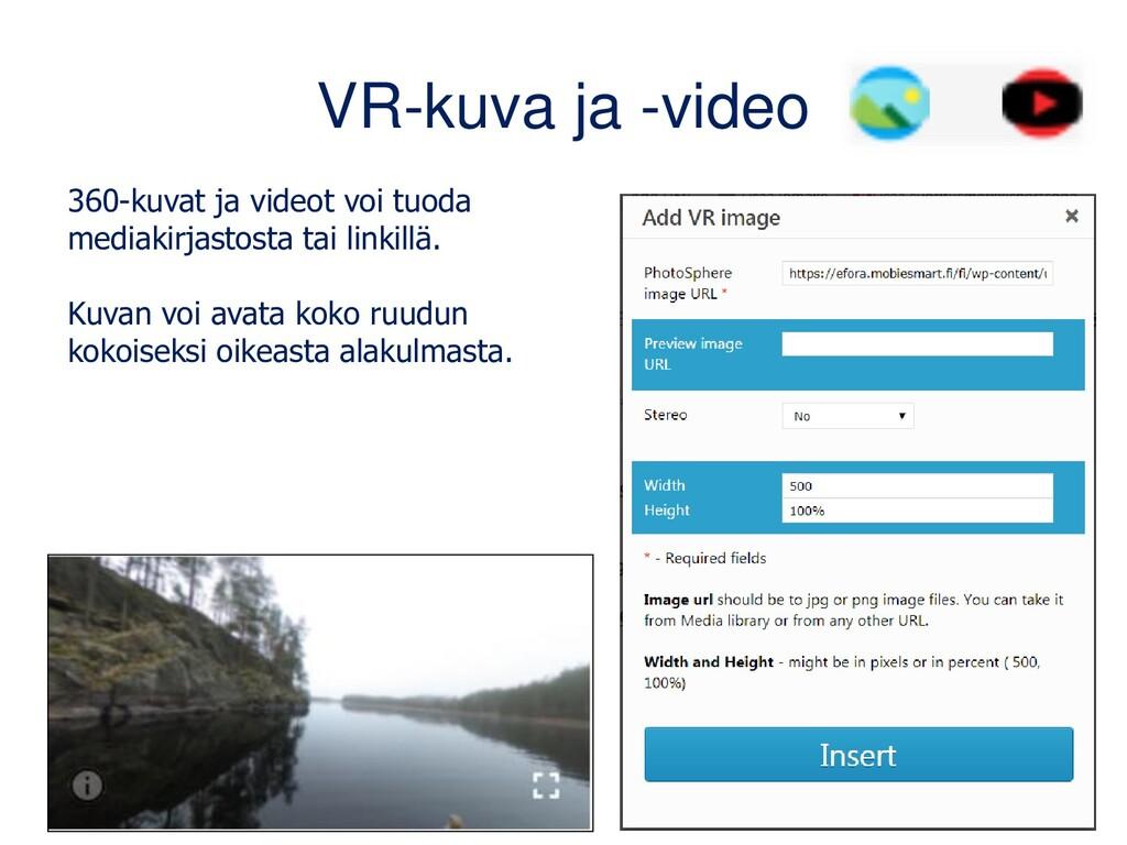 VR-kuva ja -video 360-kuvat ja videot voi tuoda...