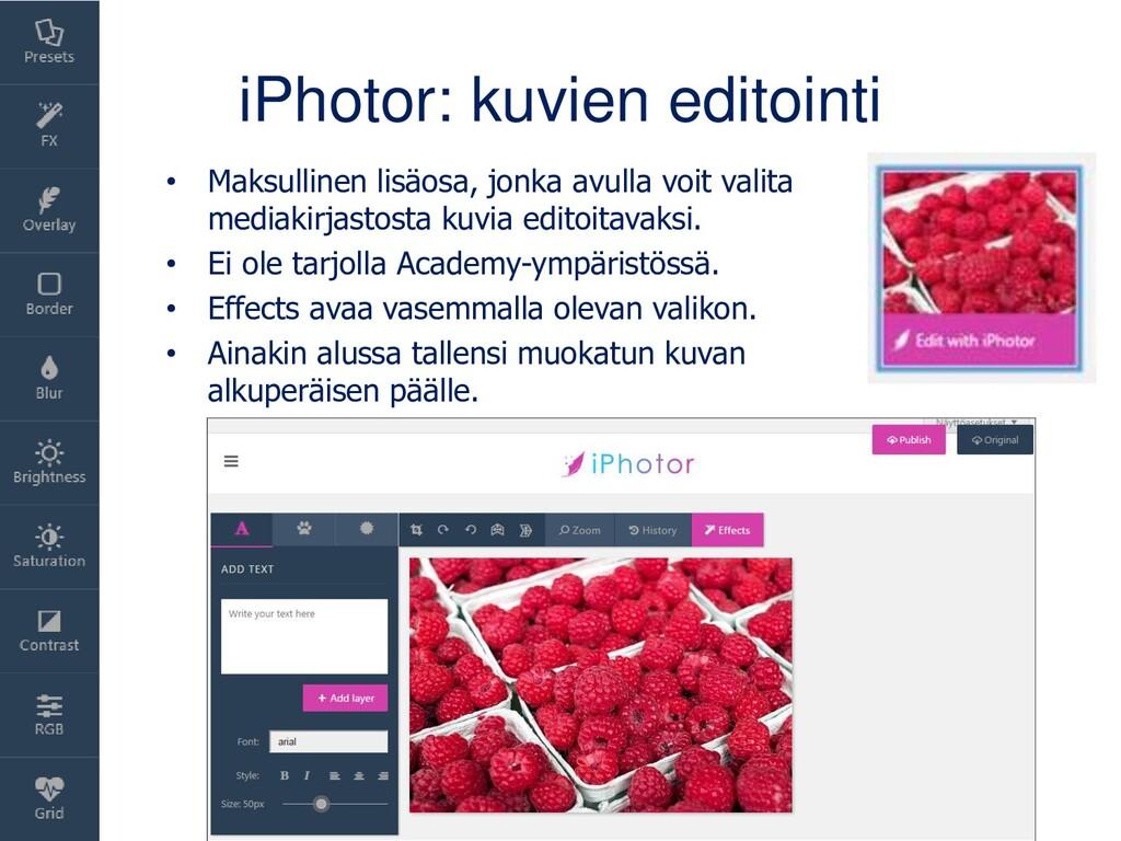 iPhotor: kuvien editointi • Maksullinen lisäosa...