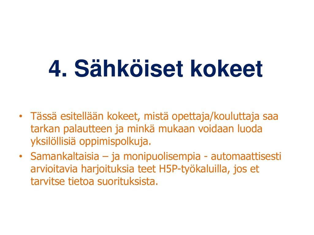 4. Sähköiset kokeet • Tässä esitellään kokeet, ...