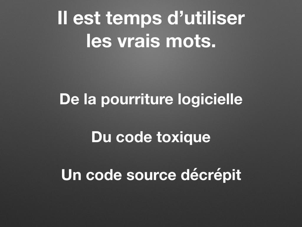 De la pourriture logicielle Du code toxique Un ...