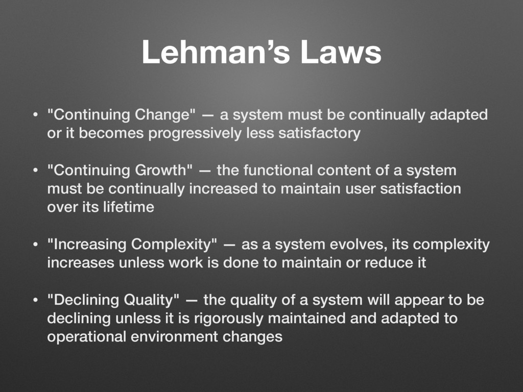 """Lehman's Laws • """"Continuing Change"""" — a system ..."""
