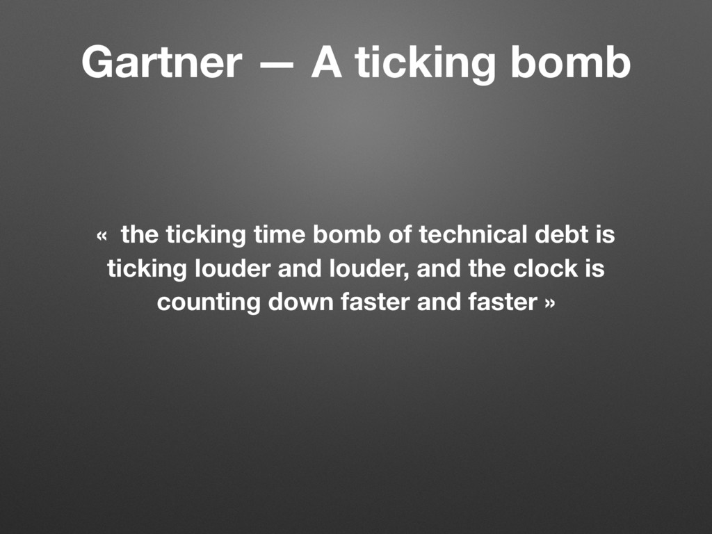 « the ticking time bomb of technical debt is ti...