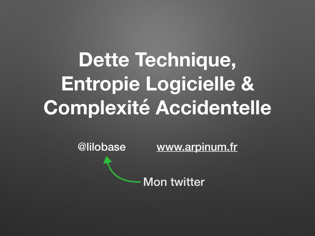 Dette Technique, Entropie Logicielle & Complexi...