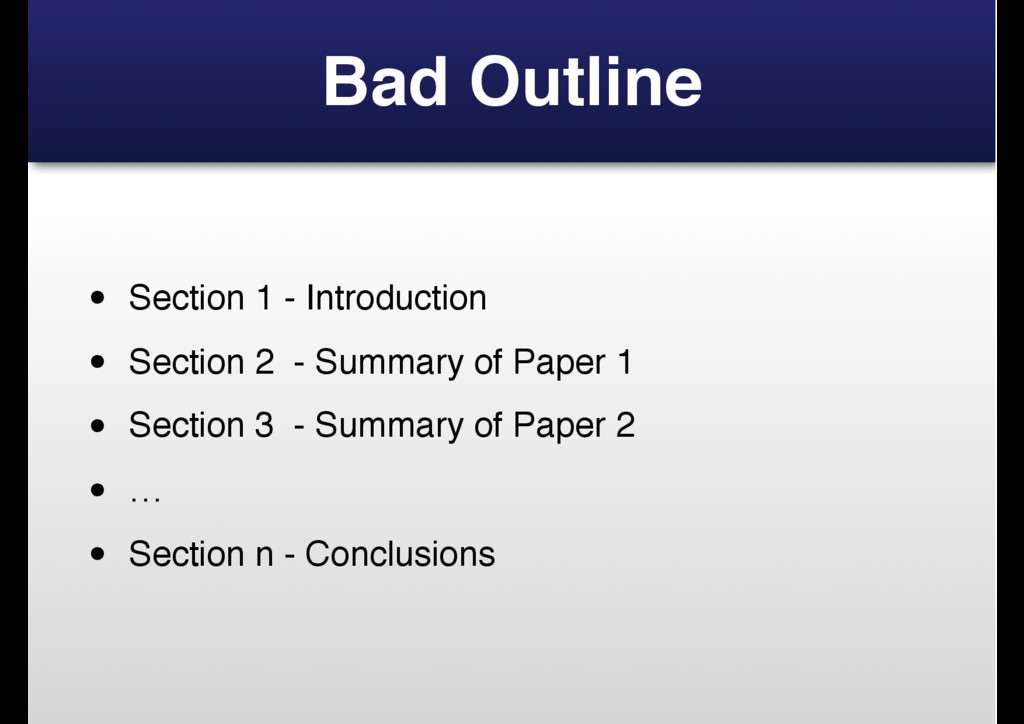 Bad Outline • Section 1 - Introduction • Sectio...