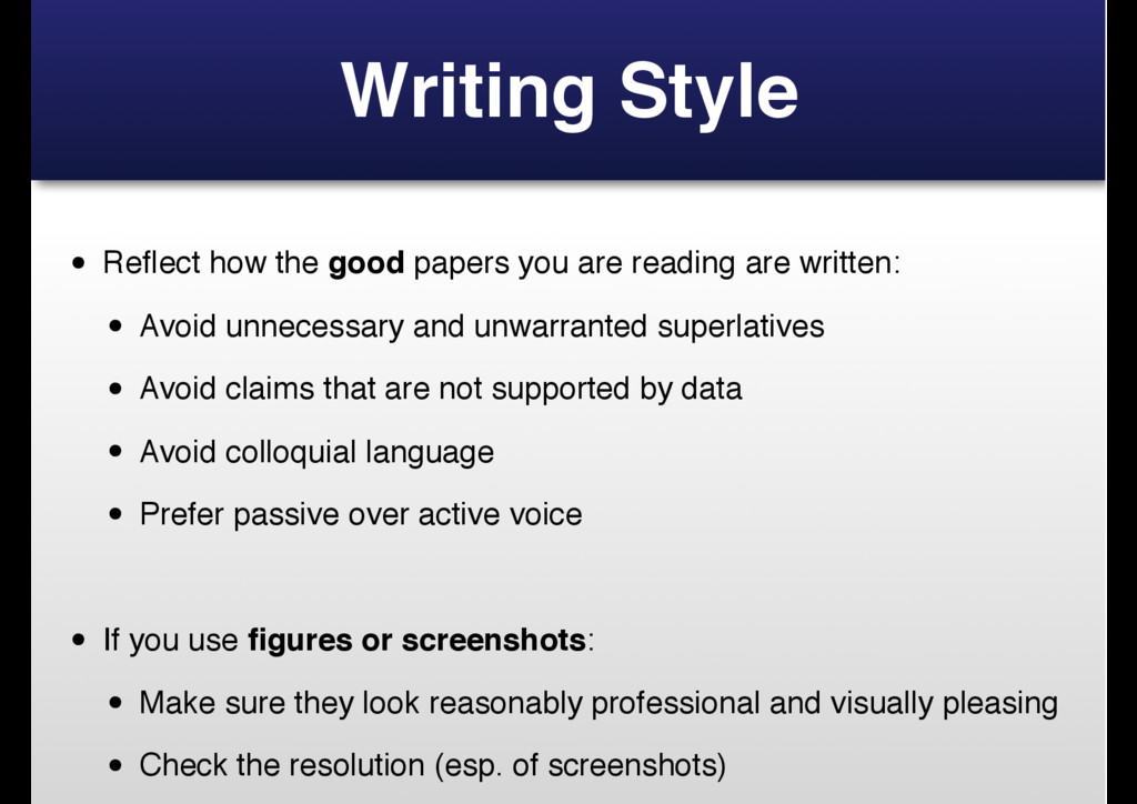 Writing Style • Reflect how the good papers you ...