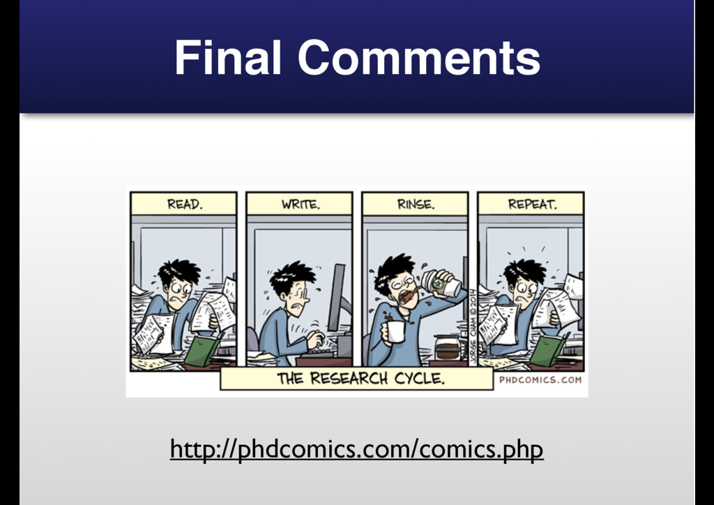 Final Comments http://phdcomics.com/comics.php