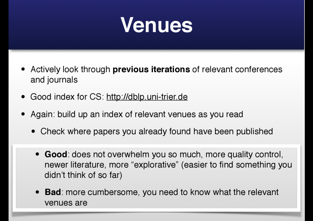 Venues • Actively look through previous iterati...