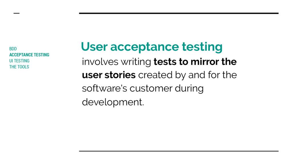 User acceptance testing BDD ACCEPTANCE TESTING ...