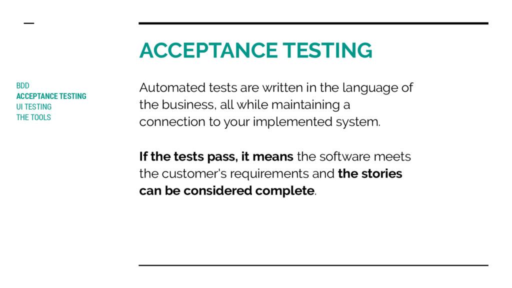 ACCEPTANCE TESTING BDD ACCEPTANCE TESTING UI TE...