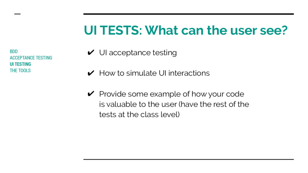 UI TESTS: What can the user see? BDD ACCEPTANCE...